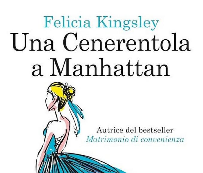 una cenerentola a manhattan  Una cenerentola a Manhattan – Felicia Kingsley | ilbernina
